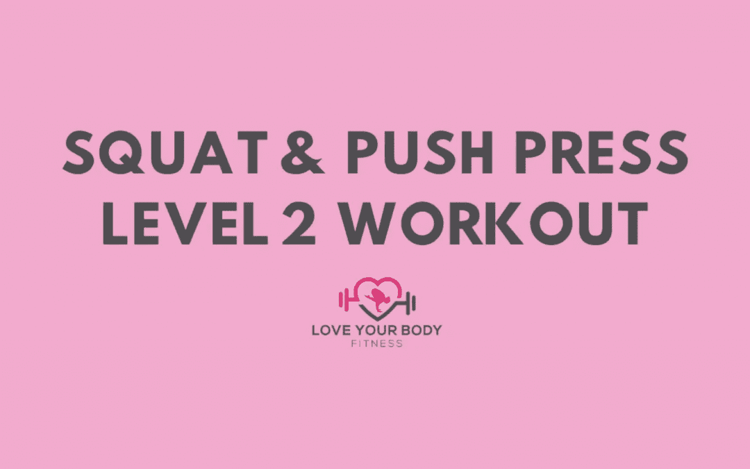 Squat & Push Press Level 2 Workout