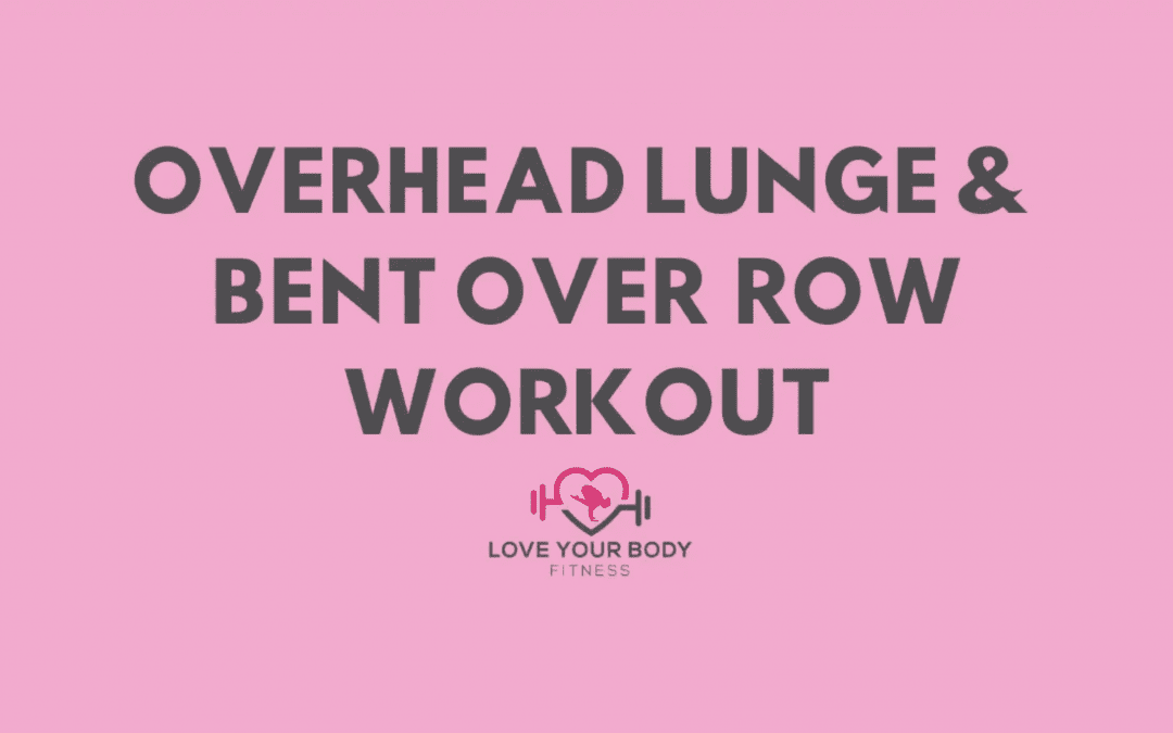 Overhead Lunge & Bent Over Row Workout