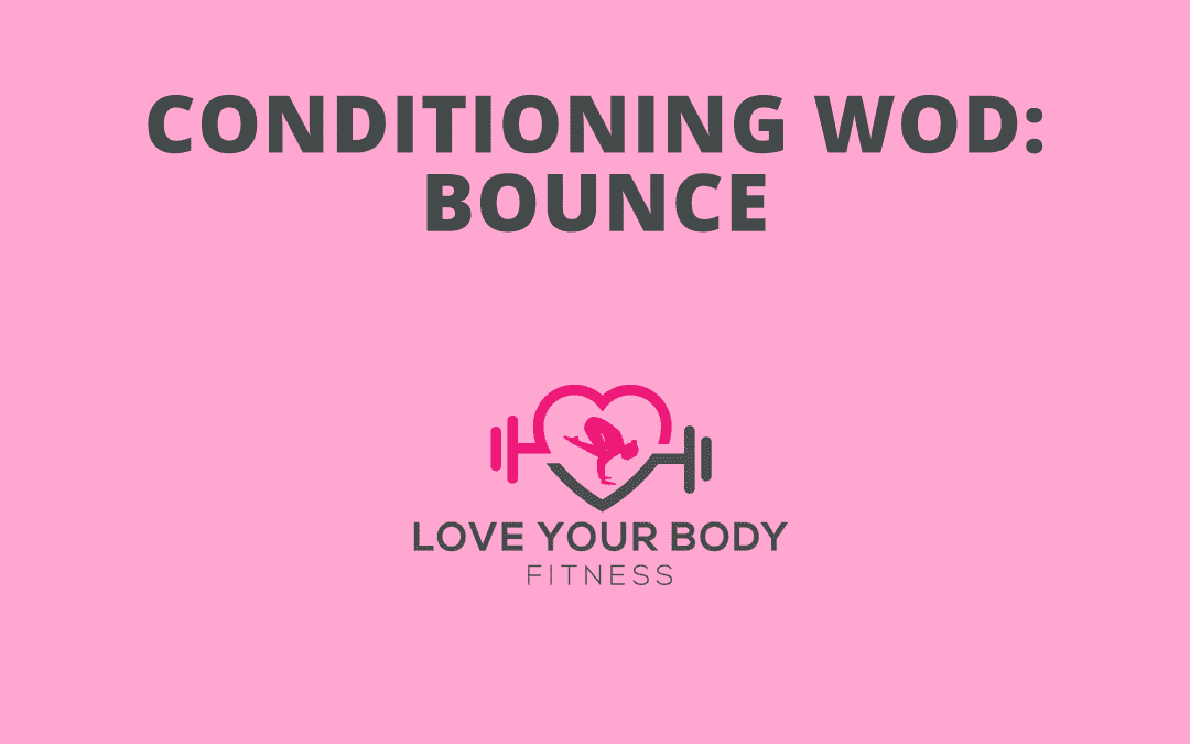 Conditioning WOD: Bounce