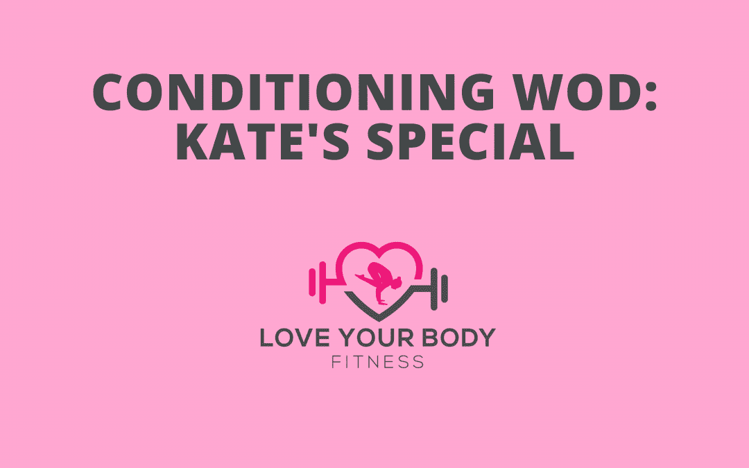 Conditioning WOD: Kate's Special